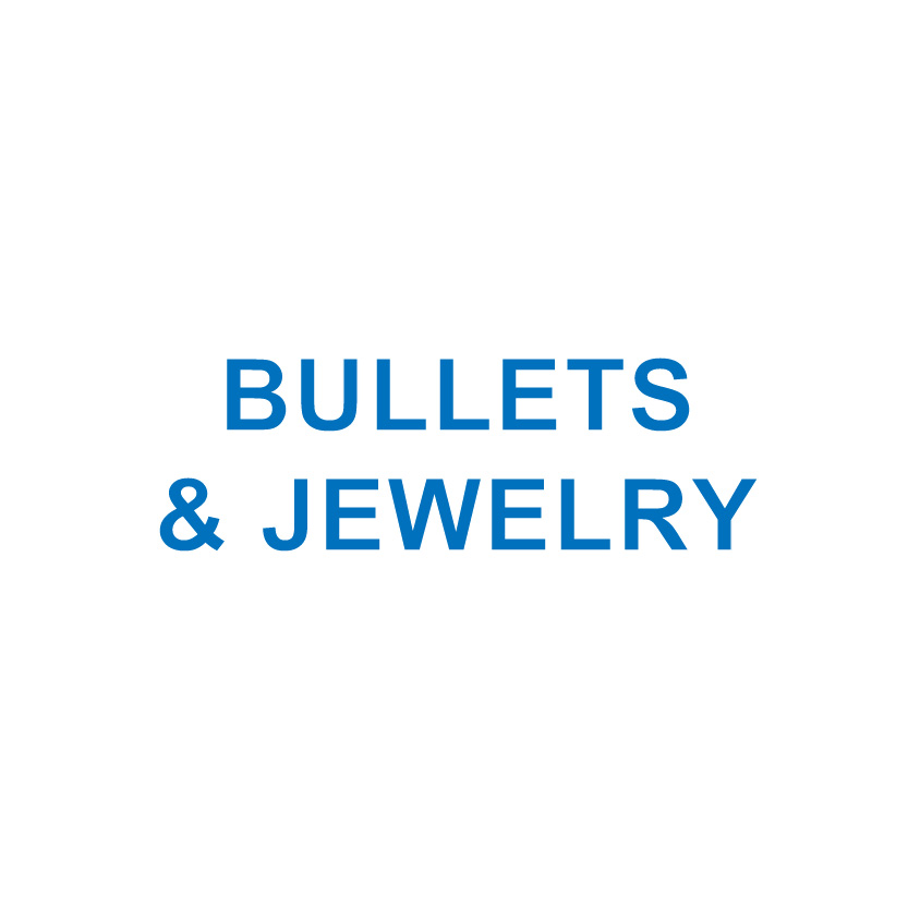 BULLETS & JEWELRY