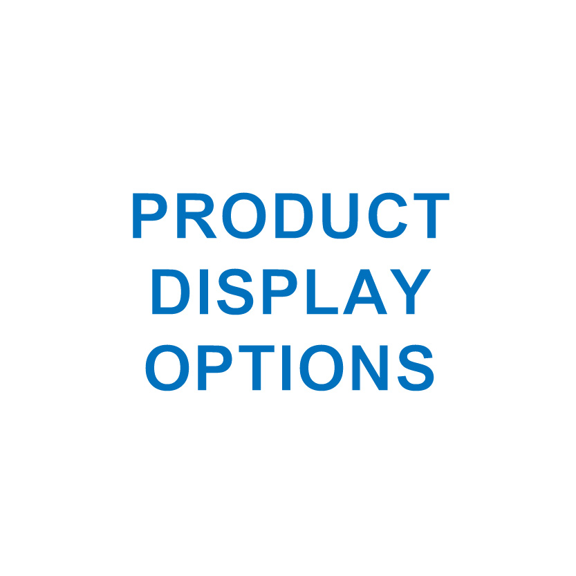 PRODUCT DISPLAY OPTIONS