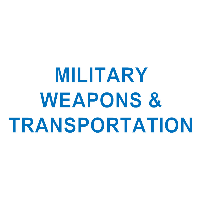 MILITARY WEAPONS & TRANSPORTATION